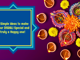 5 Ideas To Make Your Diwali Special and truly a happy one!